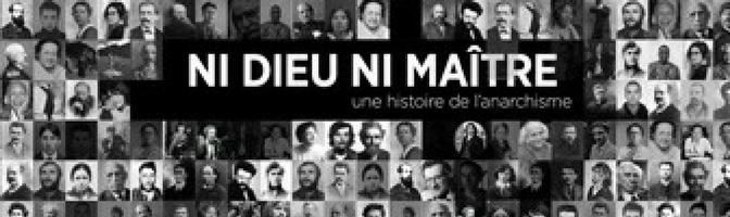 Ni dieu ni maître – Une histoire de l'anarchisme