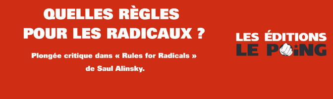 "Plongée critique dans ""Rules for Radicals"" de Saul Alinsky"