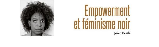 Empowerment et féminisme noir – Joice Berth