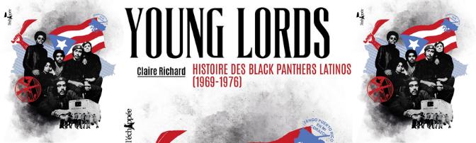 """La lutte des Young Lords contre l'intériorisation de la """"mentalité colonisée"""""""