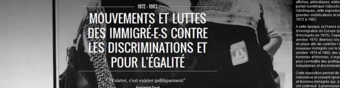1972-1983 : mouvements et luttes des immigré-e-s contre les discriminations et pour l'égalité